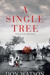 A Single Tree. Compiled by Don Watson.