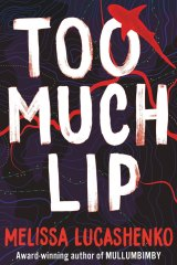 Melissa Lucashenko's Too Much Lip gradually and explosively reveals painful secrets in a calamity-plagued Aboriginal family.
