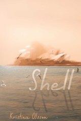 Shell. By Kristina Olsson.