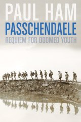 <i>Passchendaele</i>, by Paul Ham.