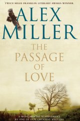 <i>The Passage of Love</i>, by Alex Miller.