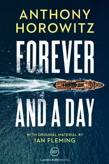 Forever and a Day. By Anthony Horowitz.