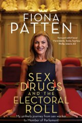 Sex, Drugs and the Electoral Roll by Fiona Patten.
