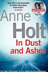 In Dust and Ashes. By Anne Holt.