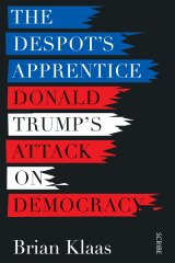 <i>The Despot's Apprentice</i>, by Brian Klaas.