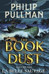 <i>The Book of Dust: La Belle Sauvage I</i>, by Phillip Pullman.