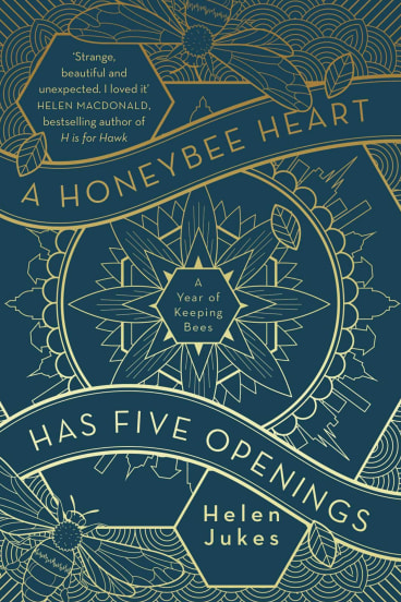 A Honeybee Heart Has Five Openings. By Helen Jukes.