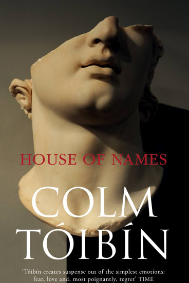 <i>House of Names</i> by Colm Toibin.