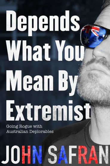 Depends What You Mean By Extremist. By John Safran.