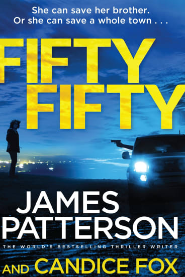Fifty Fifty. By James Patterson & Candice Fox.