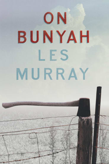 <i>On Bunyah</i>, by Les Murray.