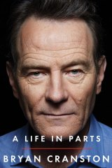 A Life in Parts. By Bryan Cranston.