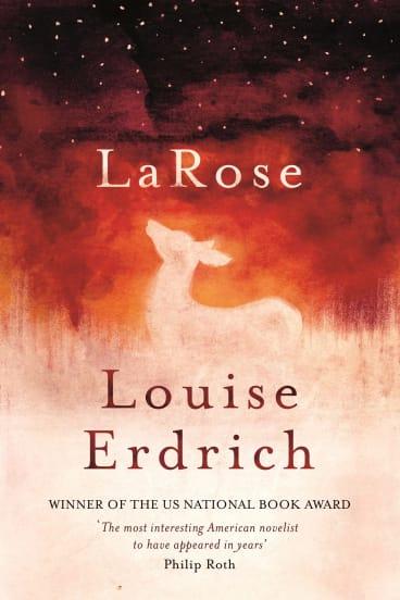<i>LaRose</i> by Louise Erdrich.