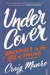 <i>Under Cover: Adventures in the Art of Editing</i>, by Craig Munro.