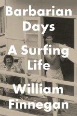 Barbarian Days by William Finnegan.