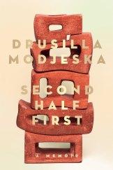 <i>Second Half First</i> by Drusilla Modjeska.