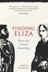 Larissa Behrendt explores a collision of cultures in Finding Eliza.