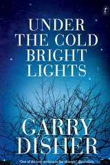 Under the Cold Bright Lights by Garry Disher.
