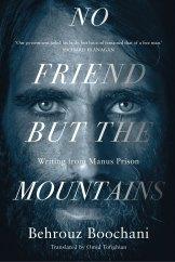 No Friend But the Mountains by Behrouz Boochani.