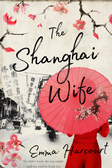 The Shanghai Wife by Emma Harcourt.