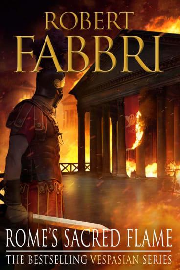 Rome's Sacred Flame. By Robert Fabbri.