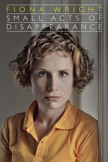 Small Acts of Disappearance by Fiona Wright.