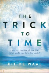The Trick to Time by Kit de Waal.