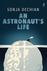 <i>An Astronaut's Life</i> by Sonja Dechian.