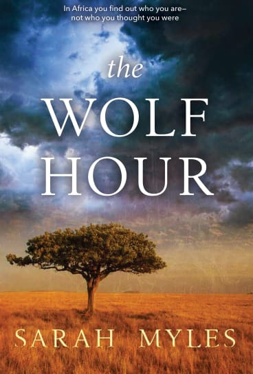 The Wolf Hour. By Sarah Myles.