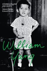 <i>William Yang: Stories of Love and Death</i> by Helena Grehan, Edward Scheer.