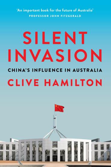 <i>Silent Invasion: China's Influence in Australia</i> by Clive Hamilton.