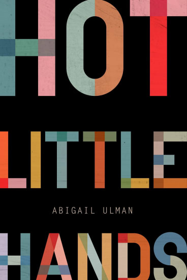 <i>Hot Little Hands</i>, by Abigail Ulman.
