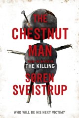 The Chestnut Man by Soren Sveistrup.