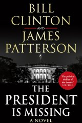 The President is Missing by Bill Clinton & James Patterson.