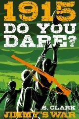 <i>1915 Do You Dare? Jimmy's War</i> by  Sherryl Clark.