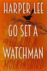Harper Lee's <i>Go Set a Watchman</i>.