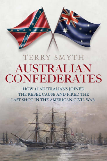 <i>Australian Confederates</i> by Terry Smyth.