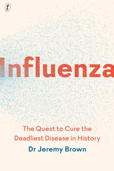 Influenza by Jeremy Brown.