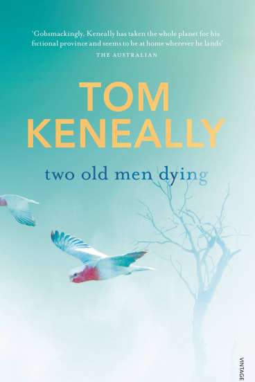 Two Old Men Dying by Tom Keneally.