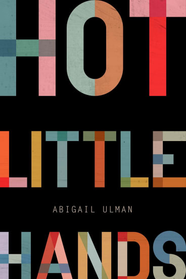 <i>Hot Little Hands</i> by Abigail Ulman.