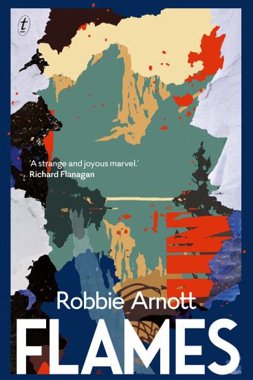 Flames by Robbie Arnott.