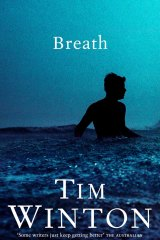 Tim Winton's Breath, also soon to be released in movie format.