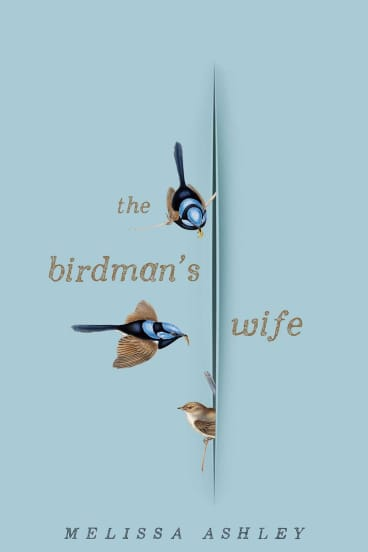 <i>The Birdman's Wife</i>, by Melissa Ashley.