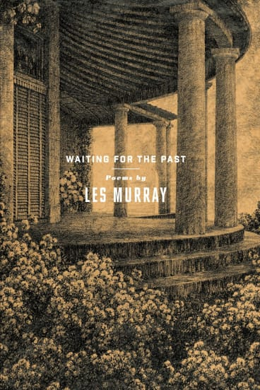 <i>Waiting for the Past</i> by Les Murray.