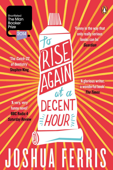 <i>To Rise Again at a Decent Hour</i>, by Joshua Ferris.