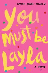 You Must Be Layla by Yassmin Abdel-Magied.