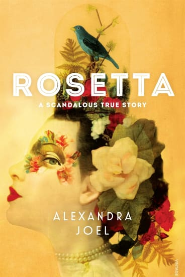 <i>Rosetta</i> by Alexandra Joel is a semi-fictional tale of reinvention.