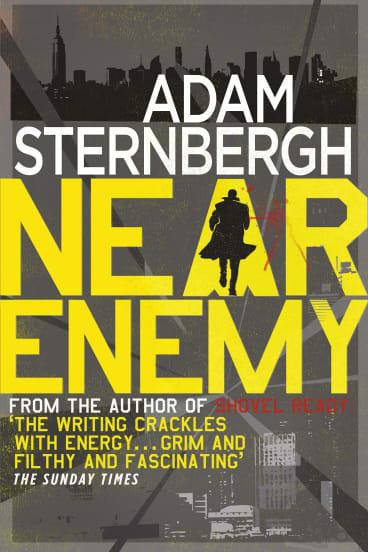 <i>Near Enemy</i> by Adam Sternbergh.