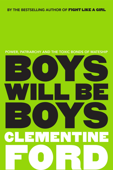 Boys Will Be Boys by Clementine Ford.