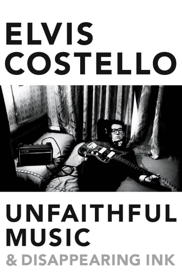 <i>Unfaithful Music & Disappearing Ink</i>, by Elvis Costello.